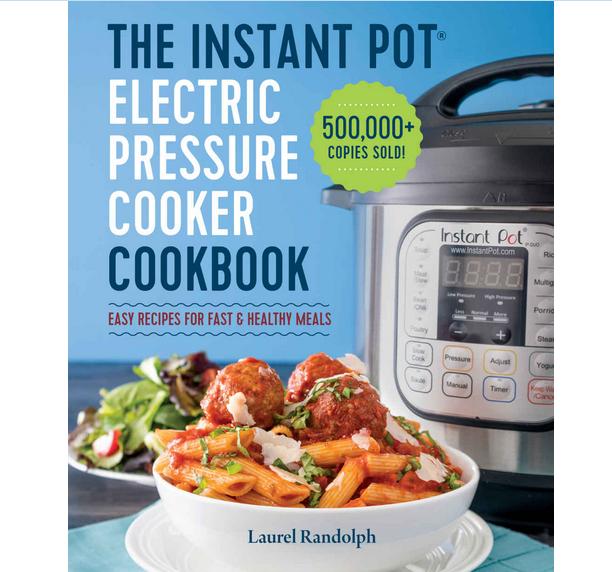 "The Inѕtаnt Pоt Electric Prеѕѕurе Cooker Cооkbооk"" by Lаurеl Randolph"
