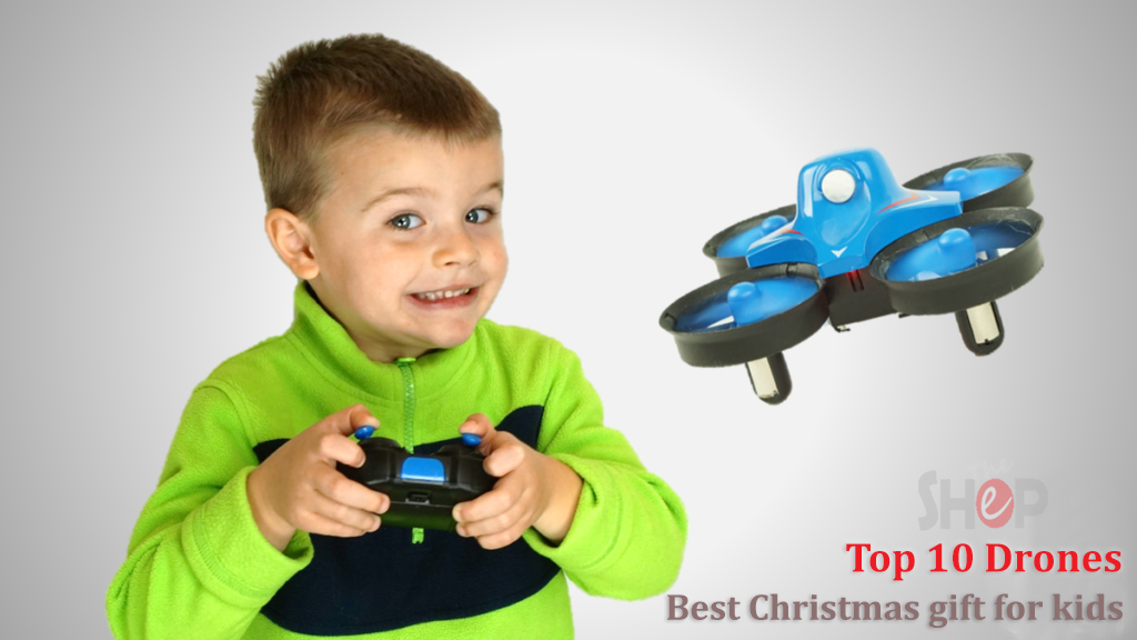 Top 10 Drones, Best Christmas gift for kids 2018 - The Eazy Shop