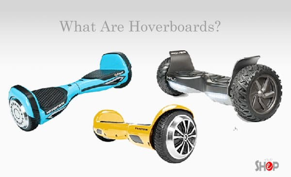 What Are Hoverboards?